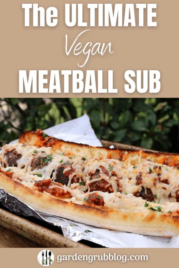 Vegan meatball sub pin for Pinterest!